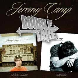Double Take - Jeremy Camp 2006 Jeremy Camp