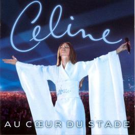 Au Coeur Du Stade 1999 Céline Dion