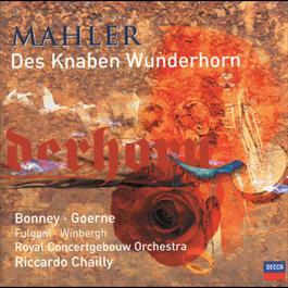 Mahler: Des Knaben Wunderhorn 2003 Barbara Bonney; Sara Fulgoni; Gosta Winbergh; Matthias Goerne