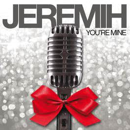 You're Mine 2011 Jeremih