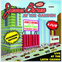 Live At The Garden: Expanded Edition 2009 James Brown