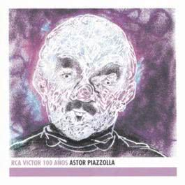 Astor Piazzolla - RCA Victor 100 Anos 2007 Astor Piazzolla