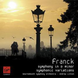 Franck Symphony & Symphonic Variations 2007 Andrew Litton