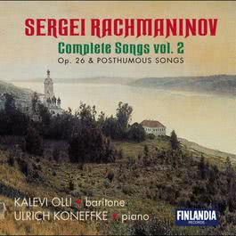 Rachmaninov : Complete Songs Vol. 2 - Op.26 and Posthumous Songs 2005 Kalevi Olli