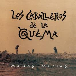 Manos Vacías 2006 Los Caballeros De La Quema
