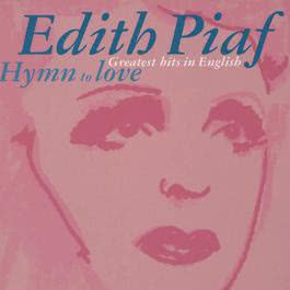 Édith Piaf: Hymn to Love - Greatest Hits In English 2003 Edith Piaf