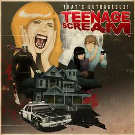 Teenage Scream 2013 That's Outrageous!