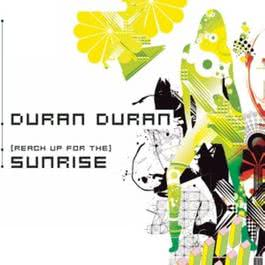 (Reach Up For The) Sunrise 2003 Duran Duran