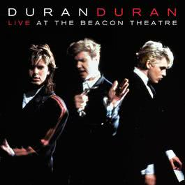Live At The Beacon Theatre [NYC, 31st August 1987] (NYC, 31st August 1987) 2010 Duran Duran