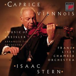 Caprice Viennois: Music of Fritz Kreisler 2004 Isaac Stern, Franz Liszt Chamber Orchestra, János Rolla