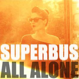 All Alone 2012 Superbus