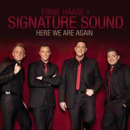 Here We Are Again 2012 Ernie Haase and Signature Sound
