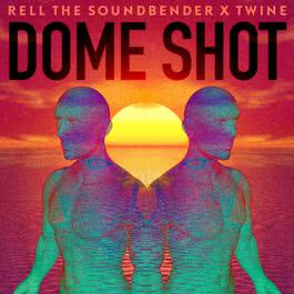 Dome Shot 2015 Rell the Soundbender; Twine
