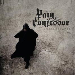 Incarcerated 2012 Pain Confessor