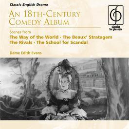 An 18th-Century Comedy Album 2006 Dame Edith Evans