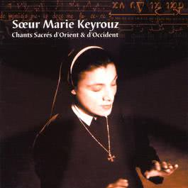 Chants Sacres D'Orient Et D'Occident 2003 Soeur Marie Keyrouz