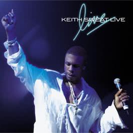 Right and Wrong Way (Live) (Live Album Version) 2003 Keith Sweat