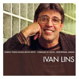 The Essential Ivan Lins 2006 Ivan Lins