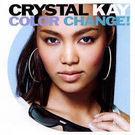 Color Change! 2008 Crystal Kay