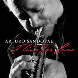 A Time For Love 2010 Arturo Sandoval