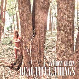 Beautiful Things (Deluxe) 2012 Anthony Green