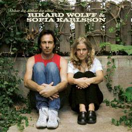 Älskar dig, älskar dig alltid 2005 Rikard Wolff