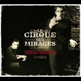 Parker-Yanowski En Public 2004 Le Cirque Des Mirages
