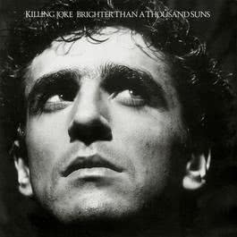 Brighter Than A Thousand Suns 2008 Killing Joke