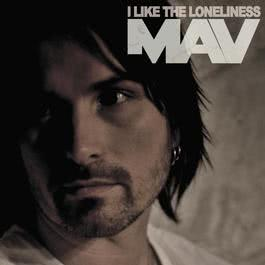 I Like The Loneliness 2012 Mav
