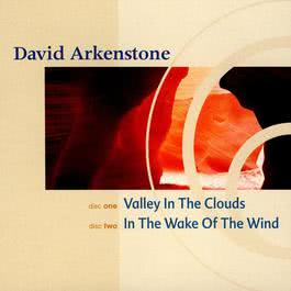 Valley In The Clouds / In The Wake Of The Wind (Narada Classics) 2003 David Arkenstone
