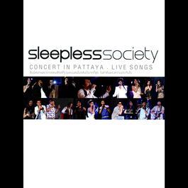 Sleepless Society CONCERT IN PATTAYA : LIVE SONGS 2011 รวมศิลปินแกรมมี่