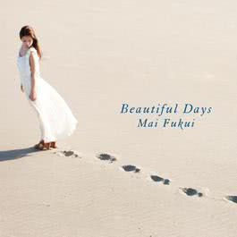 Beautiful Days 2011 福井舞