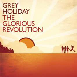 The Glorious Revolution 2010 Grey Holiday