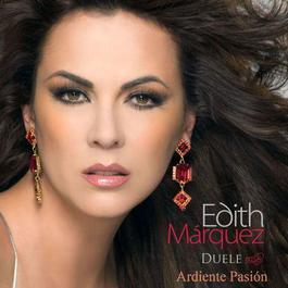 Ardiente Pasión 2013 Edith Marquez