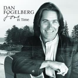 Love In Time 2009 Dan Fogelberg