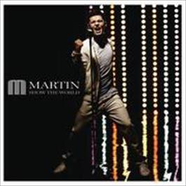 Show The World 2008 Martin
