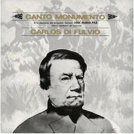 Canto Monumento - A La Memoria Del Brigadier General José María Paz 2011 Carlos Di Fulvio