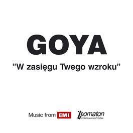 W Zasiegu Twego Wzroku 2007 Goya