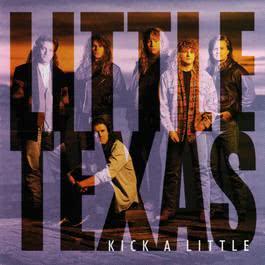 Kick A Little (Album Version) 1994 Little Texas