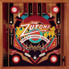 Tired of Hangin Around 2006 The Zutons