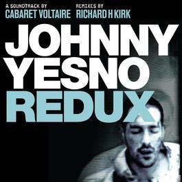 Johnny Yesno Redux 2011 Cabaret Voltaire
