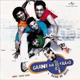 Gaane Bhi Do Yaaro 2005 A Band Of Boys
