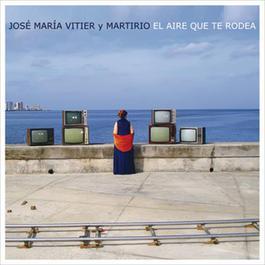 El Aire Que Te Rodea 2011 Martirio Y Jose Maria Vitier