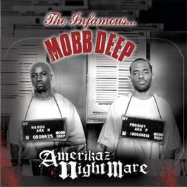 Amerikaz Nightmare 2003 Mobb Deep