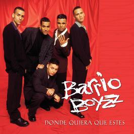 Donde Quiera Que Estes 2006 Barrio Boyzz