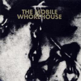 The Mobile Whorehouse 1990 The Mobile Whorehouse