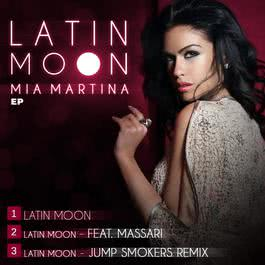 Latin Moon - EP 2011 Mia Martina