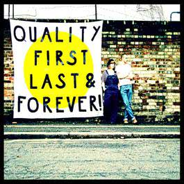 Quality First, Last & Forever! 2011 Trevor Moss & Hannah-Lou