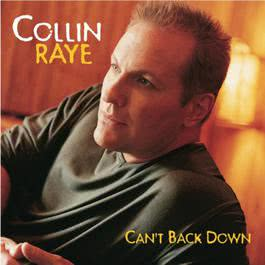Can't Back Down 2001 Collin Raye