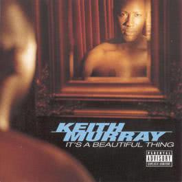 It's A Beautiful Thing 1999 Keith Murray